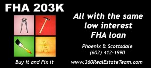 With the FHA 203k home loan, a phoenix home buyer can purchase a home and have it repaired or remodeled with the same low interest FHA loan.